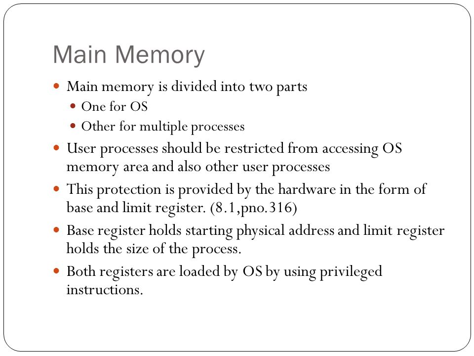 Main Memory Main memory is divided into two parts