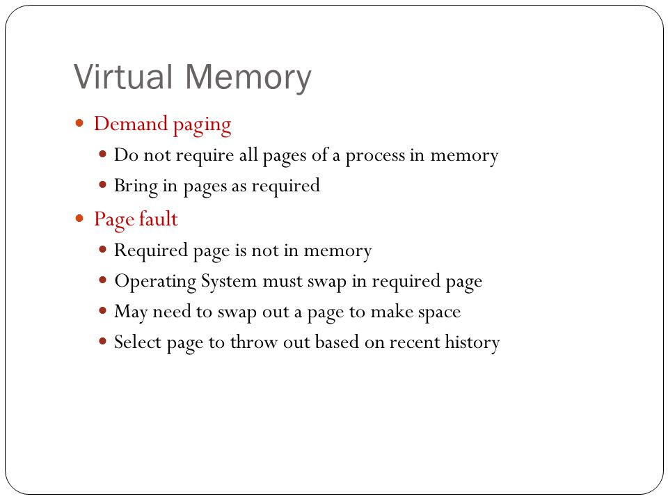 Virtual Memory Demand paging Page fault
