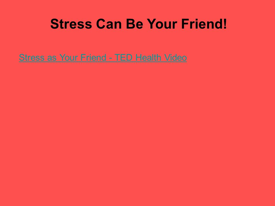 Stress Can Be Your Friend!