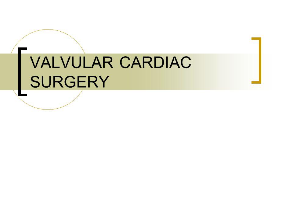 VALVULAR CARDIAC SURGERY