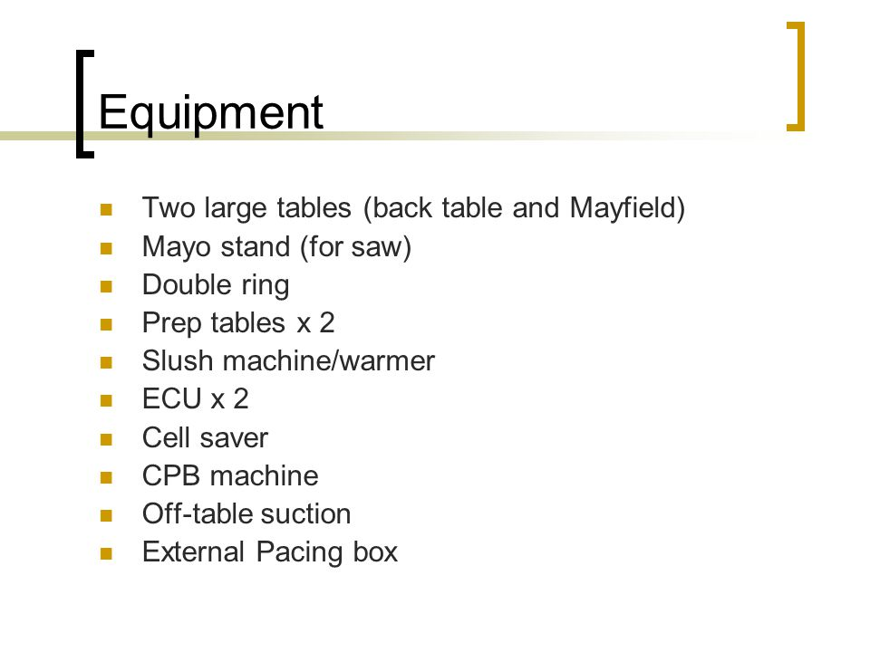 Equipment Two large tables (back table and Mayfield)