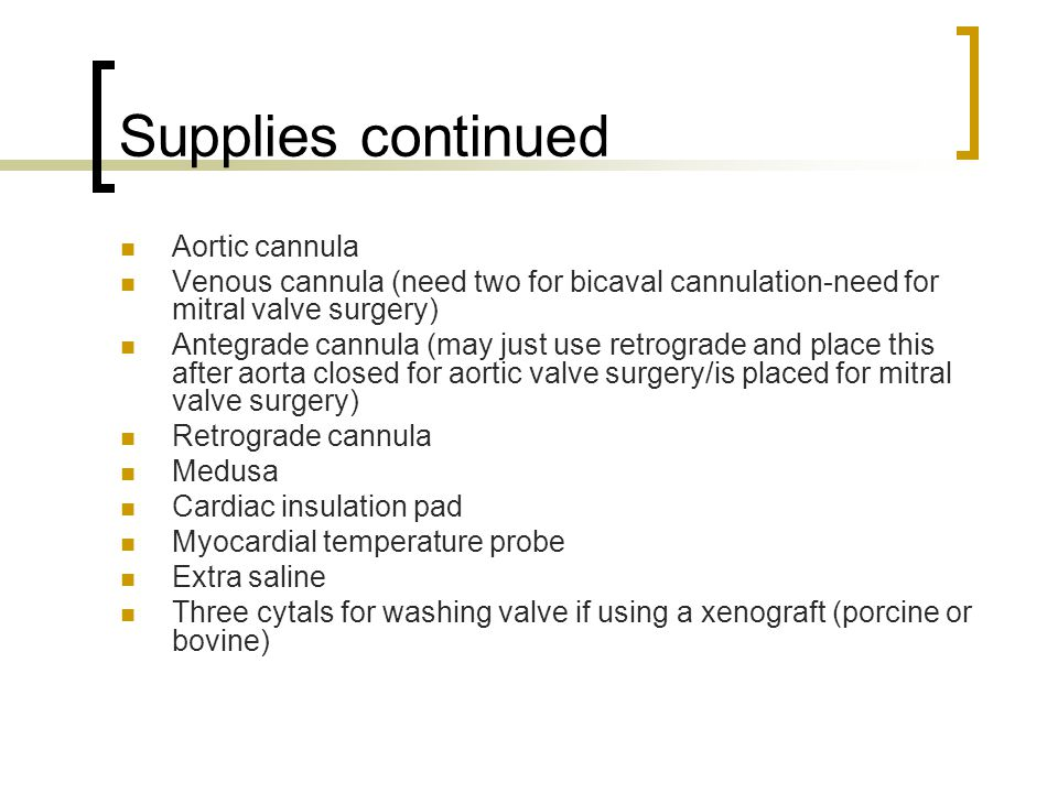 Supplies continued Aortic cannula