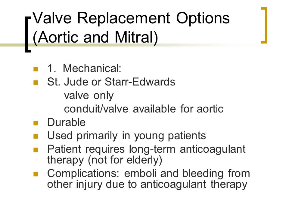 Valve Replacement Options (Aortic and Mitral)