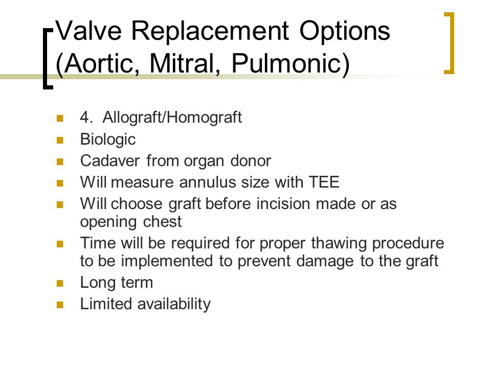 Valve Replacement Options (Aortic, Mitral, Pulmonic)