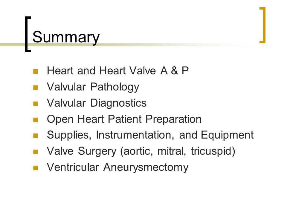Summary Heart and Heart Valve A & P Valvular Pathology
