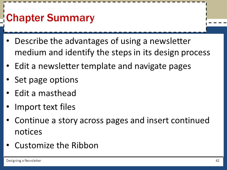 Chapter Summary Describe the advantages of using a newsletter medium and identify the steps in its design process.