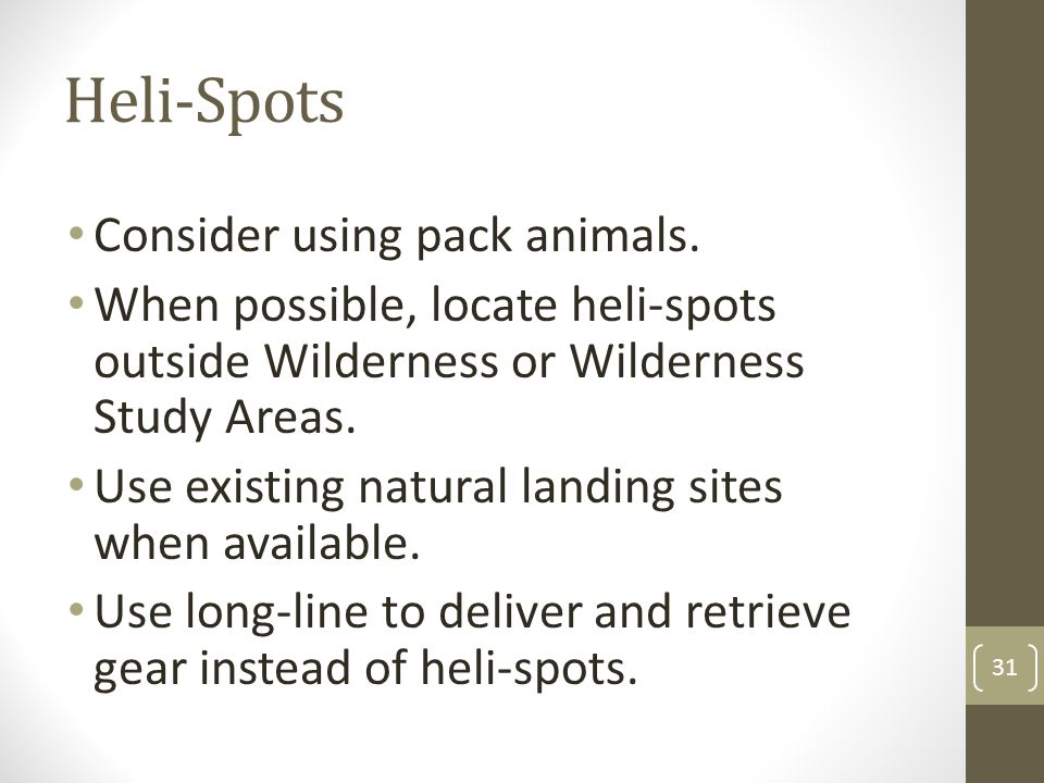 Heli-Spots Consider using pack animals.