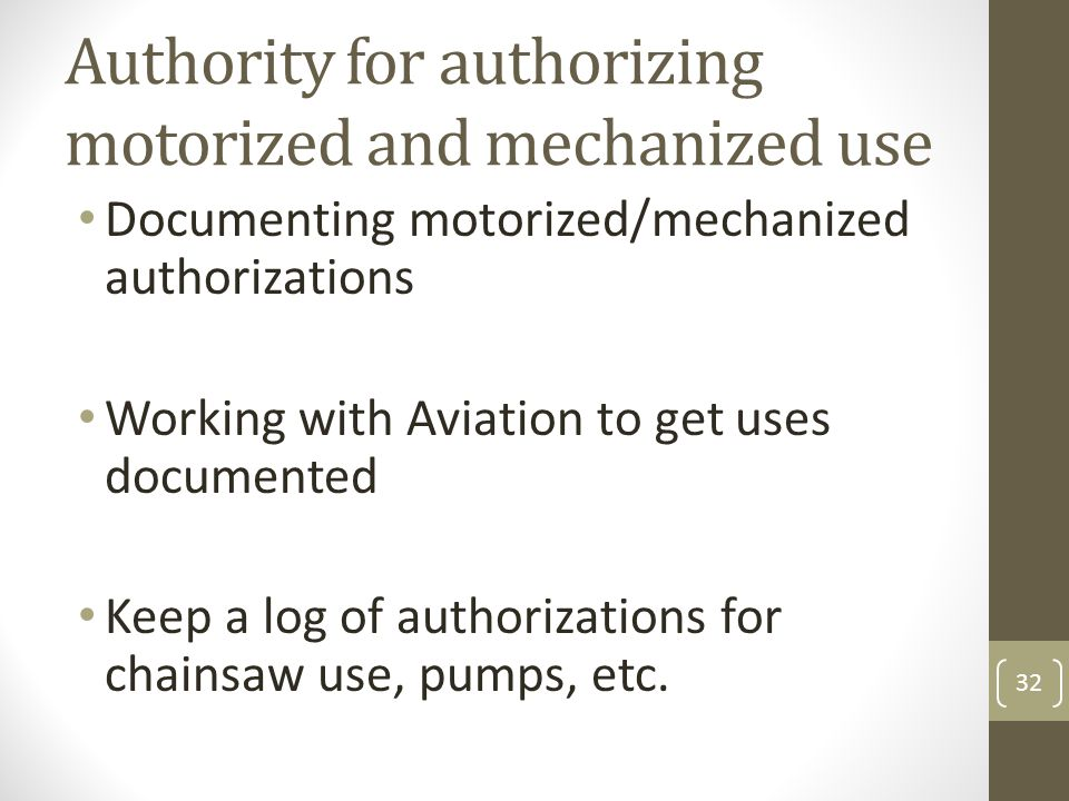 Authority for authorizing motorized and mechanized use