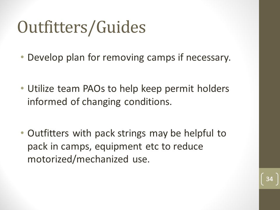 Outfitters/Guides Develop plan for removing camps if necessary.