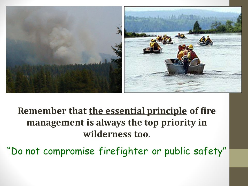 Do not compromise firefighter or public safety