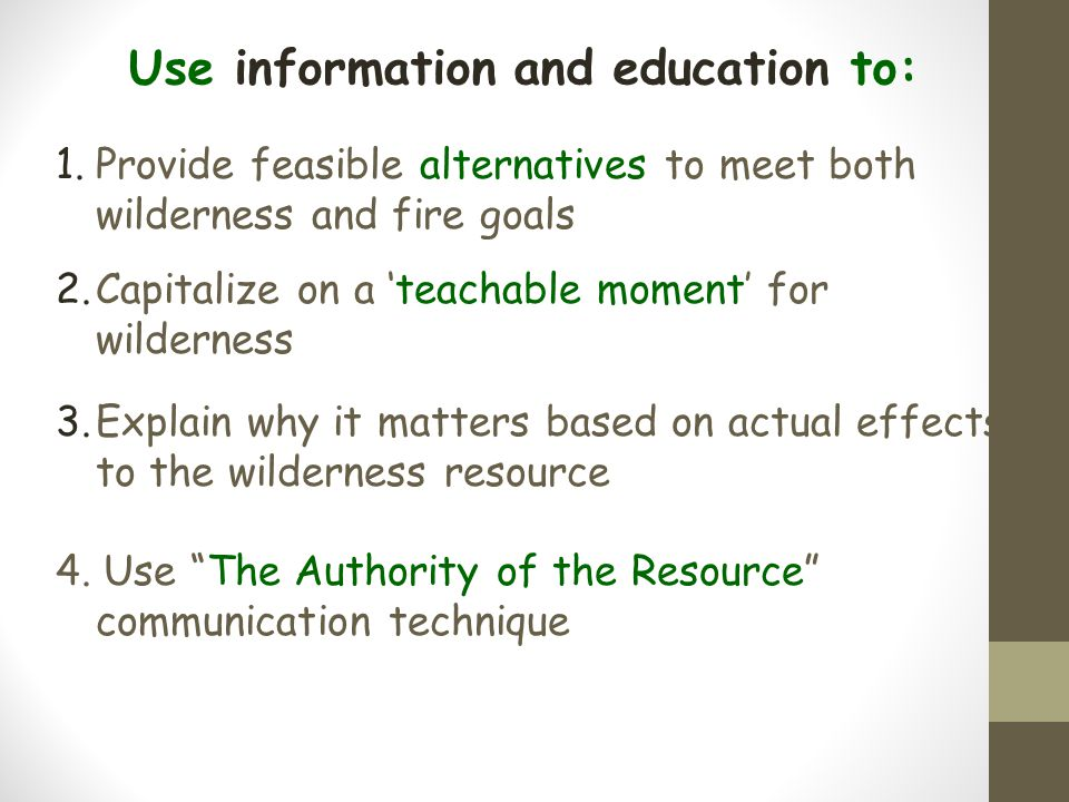 Use information and education to:
