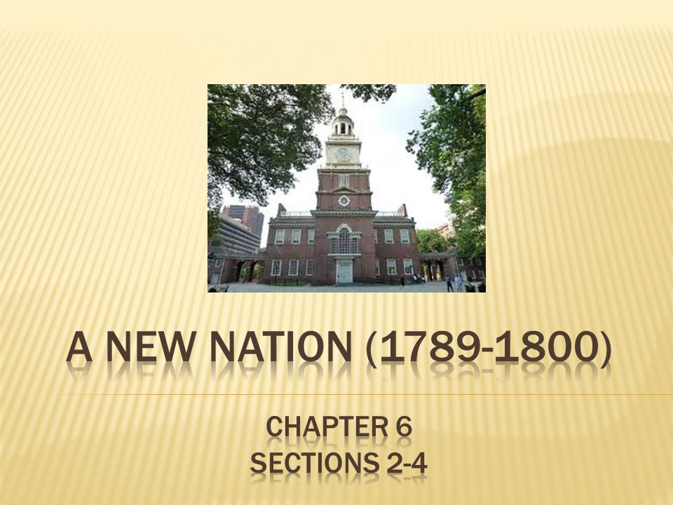 A New Nation (1789-1800) Chapter 6 Sections 2-4