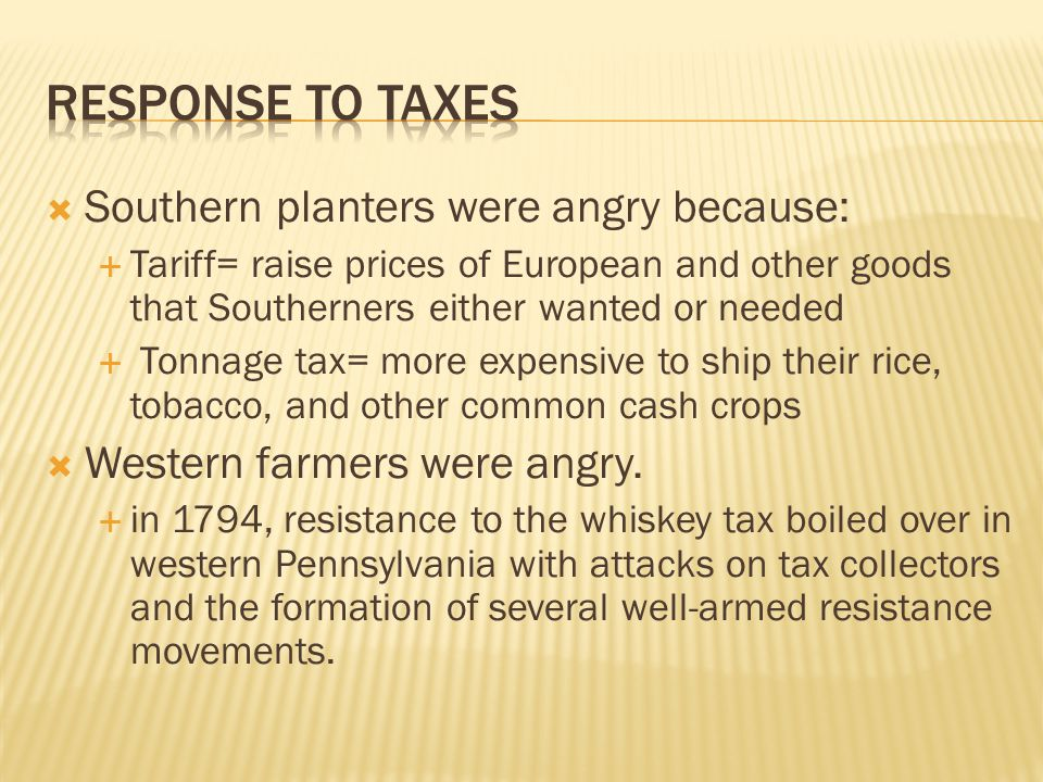 Response To Taxes Southern planters were angry because: