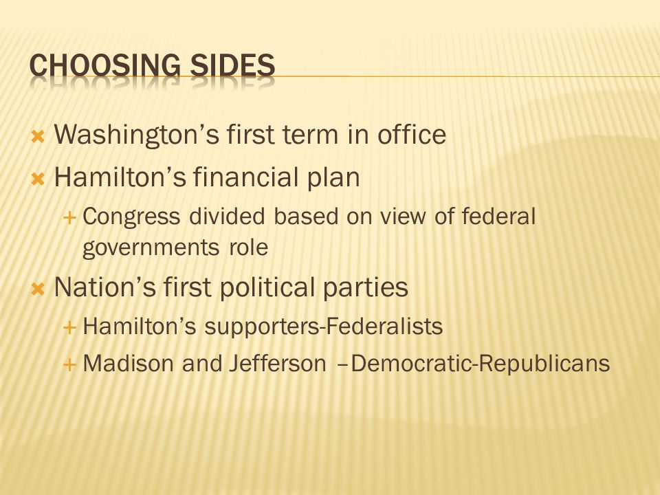 Choosing Sides Washington's first term in office