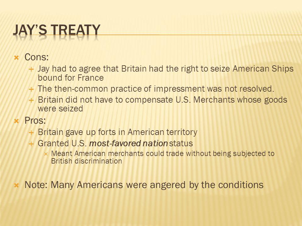 Jay's treaty Cons: Pros: