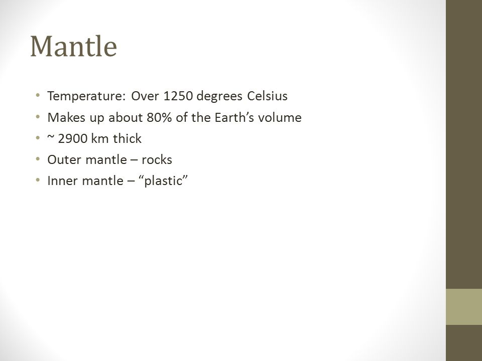 Mantle Temperature: Over 1250 degrees Celsius