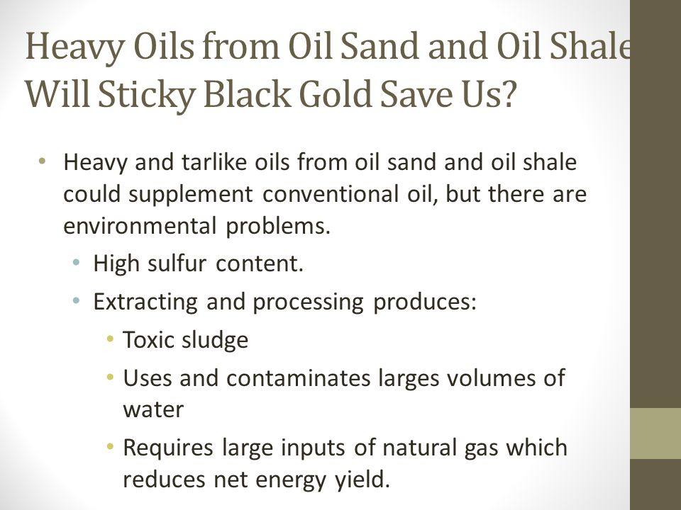 Heavy Oils from Oil Sand and Oil Shale: Will Sticky Black Gold Save Us