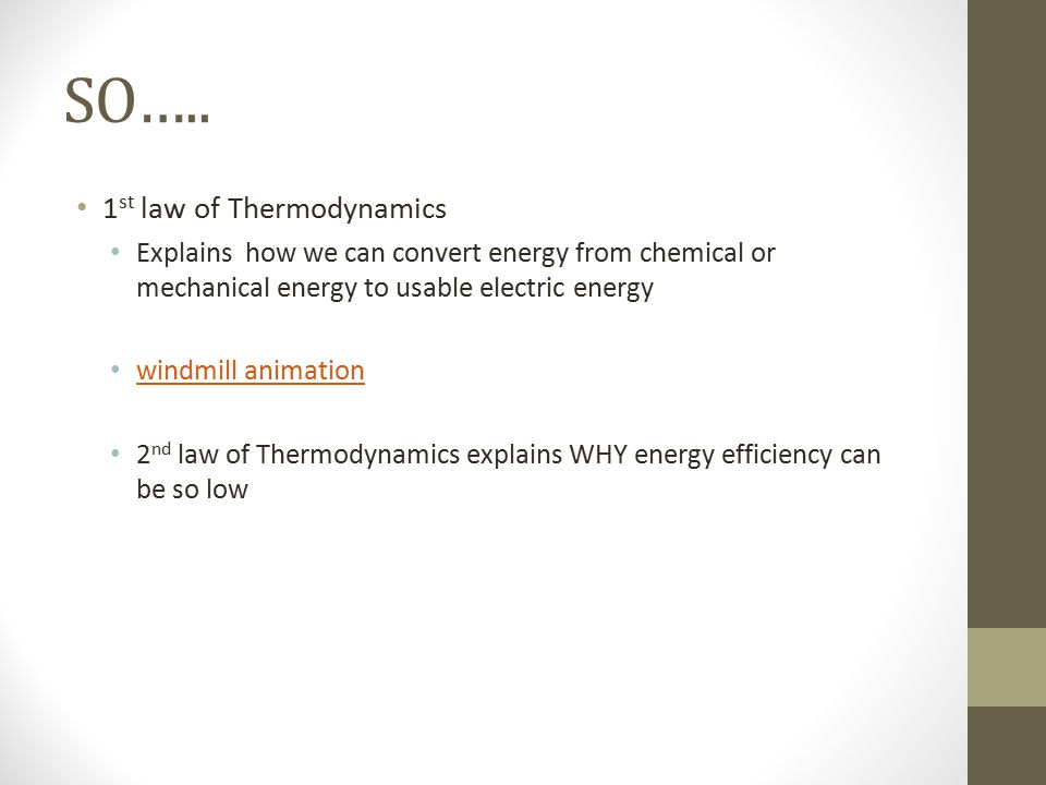 SO….. 1st law of Thermodynamics