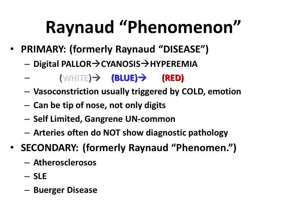 Raynaud Phenomenon PRIMARY: (formerly Raynaud DISEASE )