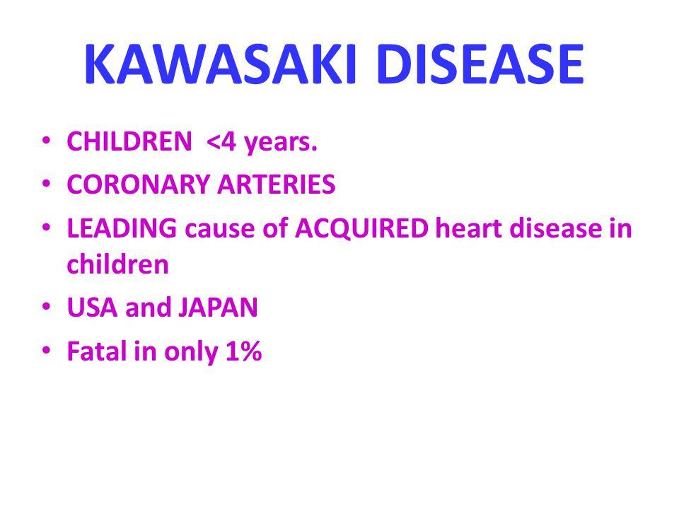 KAWASAKI DISEASE CHILDREN <4 years. CORONARY ARTERIES
