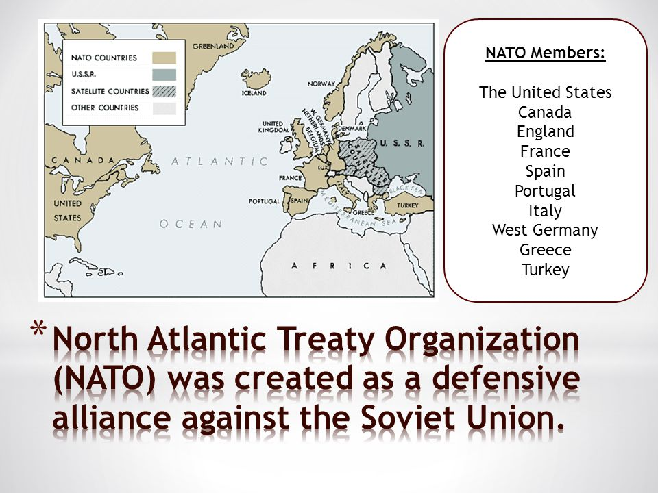 NATO Members: The United States. Canada. England. France. Spain. Portugal. Italy. West Germany.