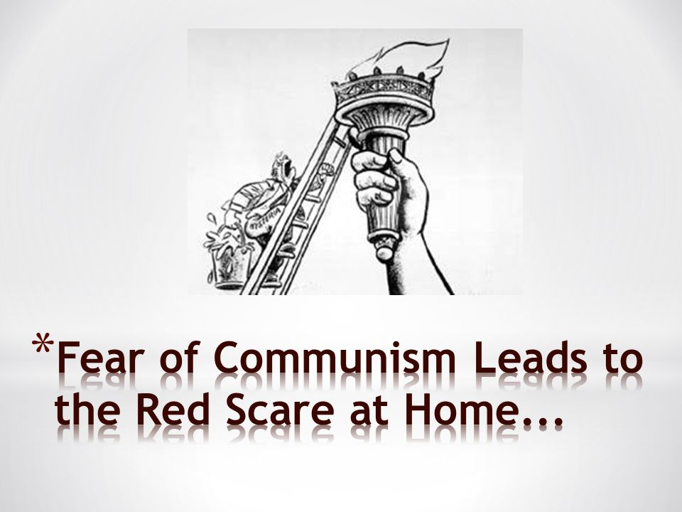 Fear of Communism Leads to the Red Scare at Home...