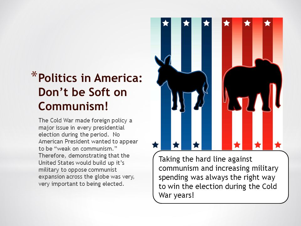 Politics in America: Don't be Soft on Communism!