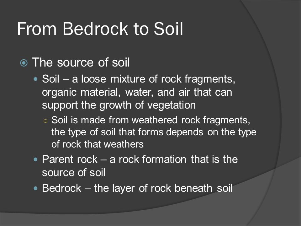 From Bedrock to Soil The source of soil