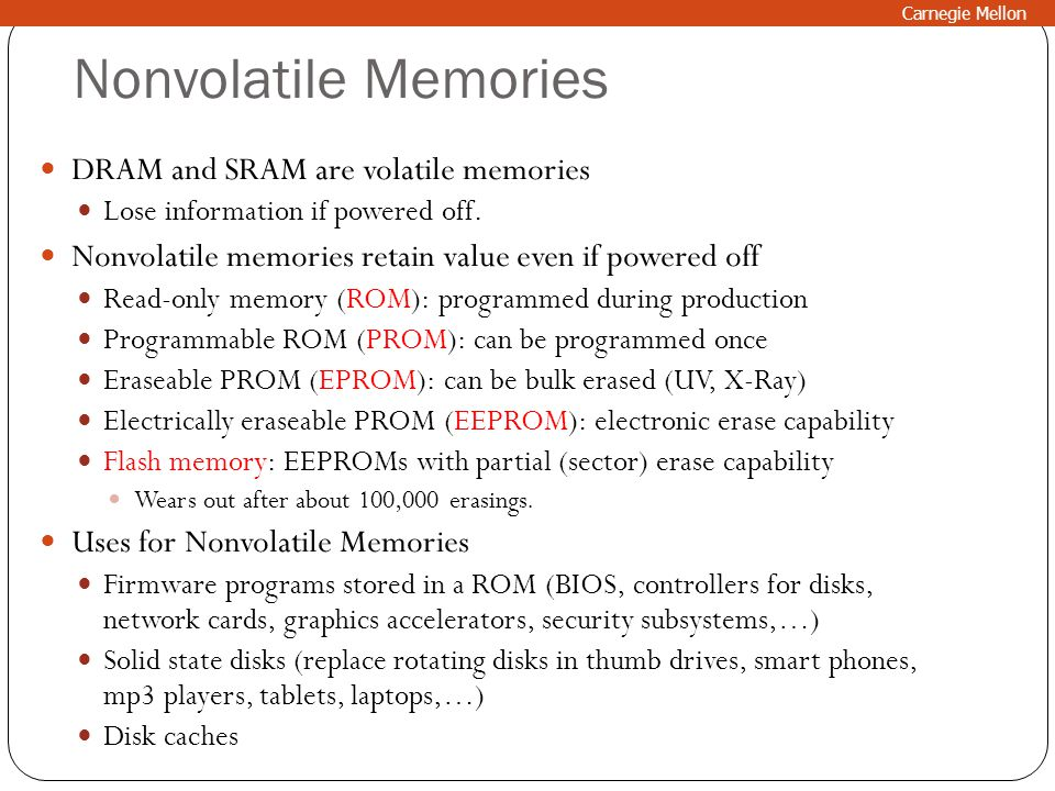 Nonvolatile Memories DRAM and SRAM are volatile memories