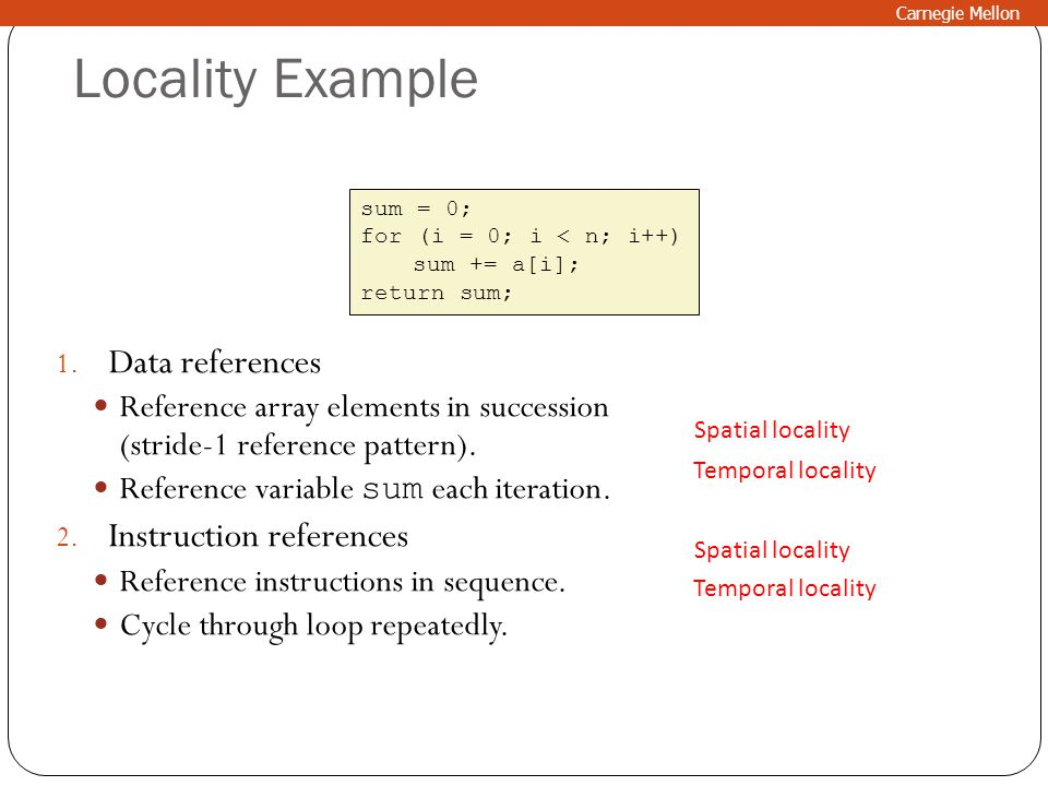 Locality Example Data references Instruction references