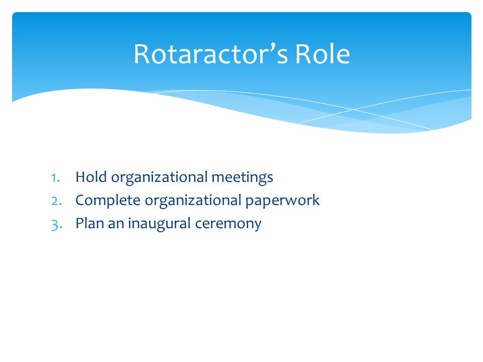 Rotaractor's Role Hold organizational meetings