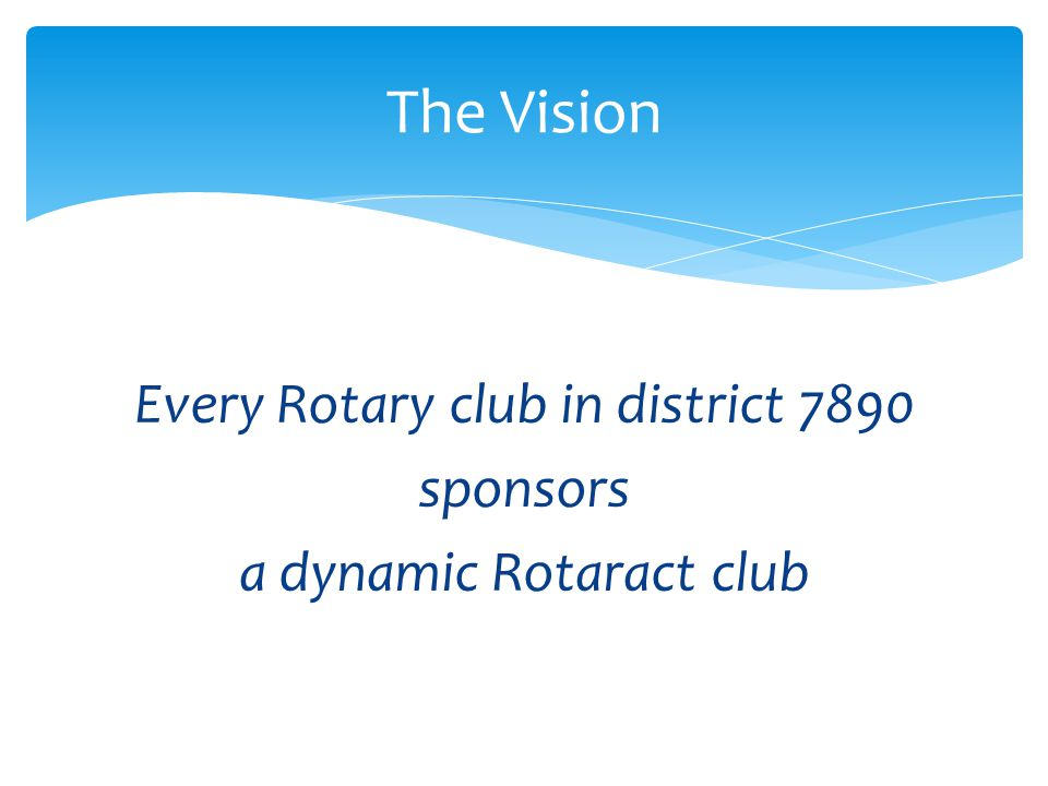 The Vision Every Rotary club in district 7890 sponsors
