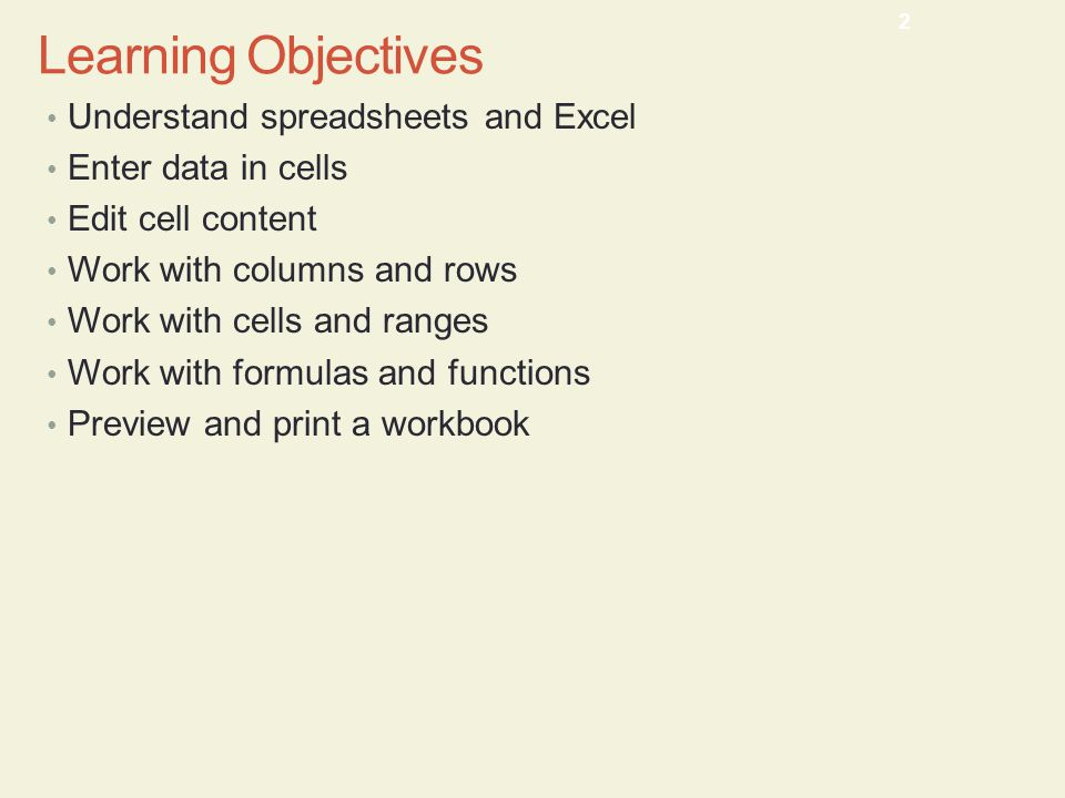 Learning Objectives Understand spreadsheets and Excel