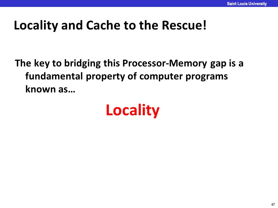 Locality and Cache to the Rescue!