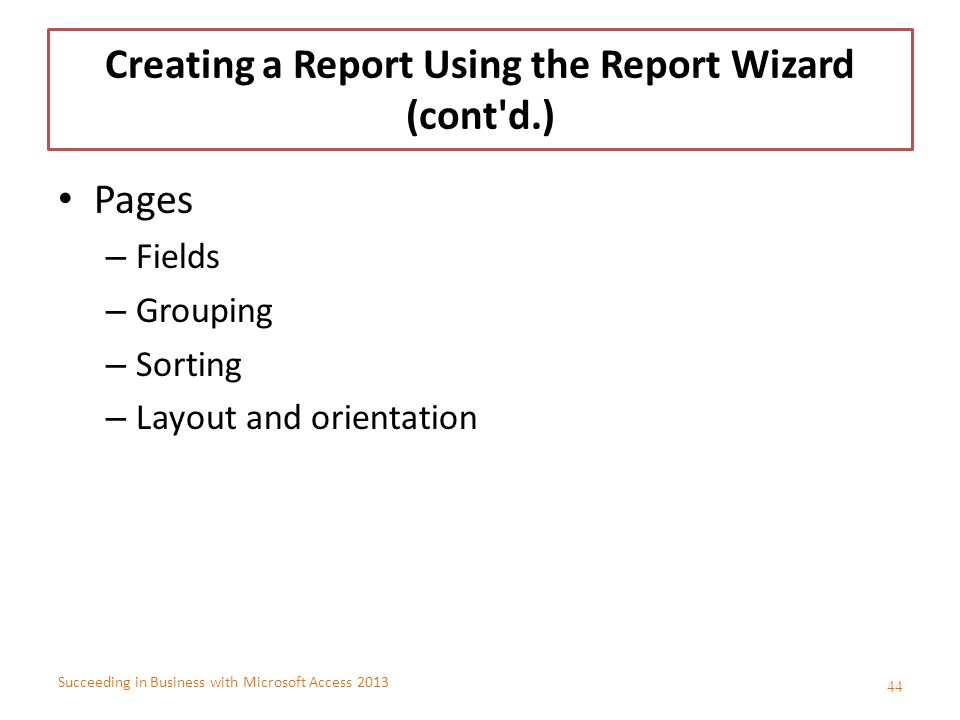 Creating a Report Using the Report Wizard (cont d.)