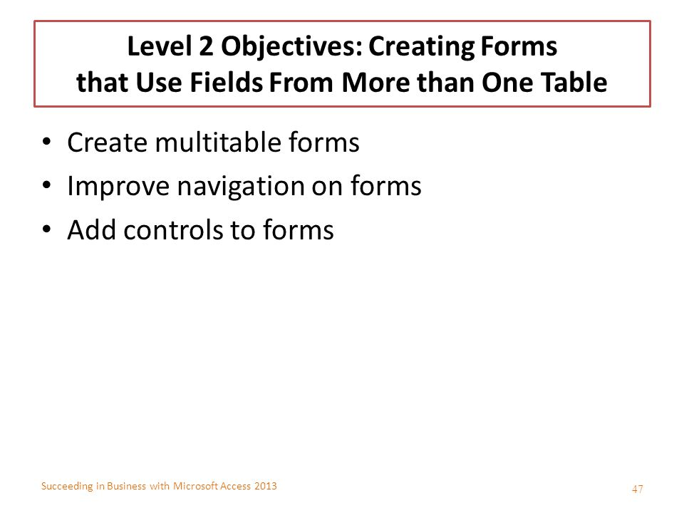 Level 2 Objectives: Creating Forms that Use Fields From More than One Table