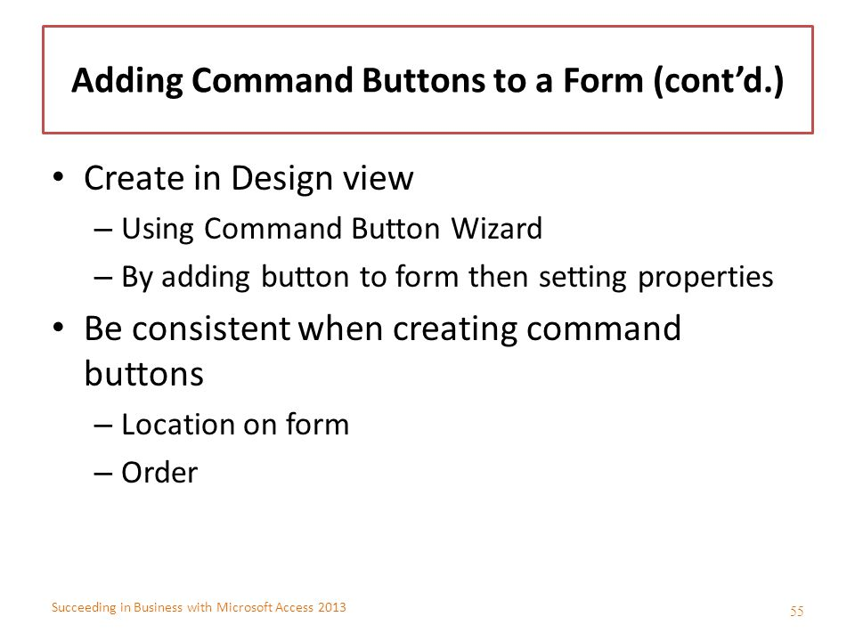 Adding Command Buttons to a Form (cont'd.)
