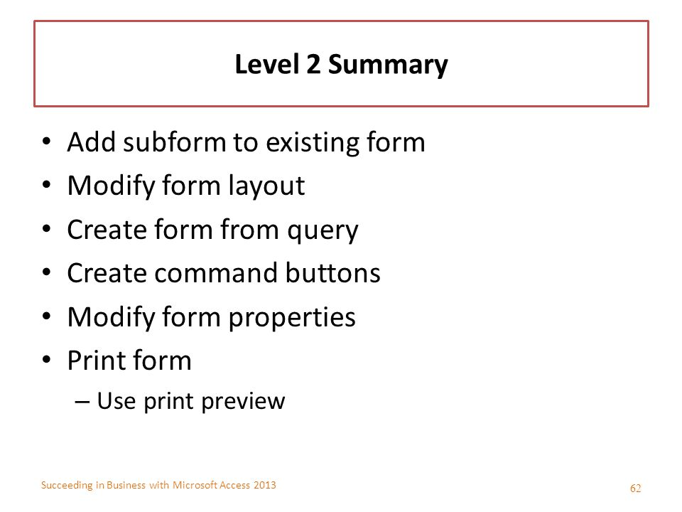 Add subform to existing form Modify form layout Create form from query