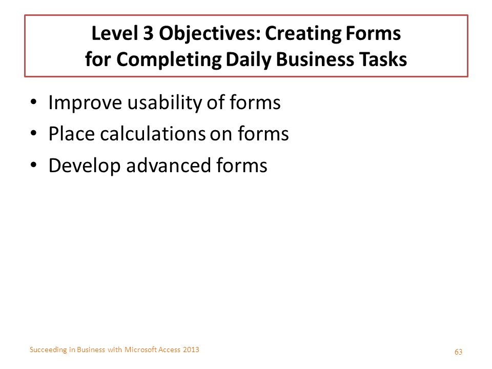 Level 3 Objectives: Creating Forms for Completing Daily Business Tasks