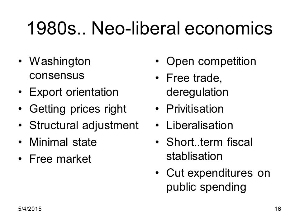 1980s.. Neo-liberal economics