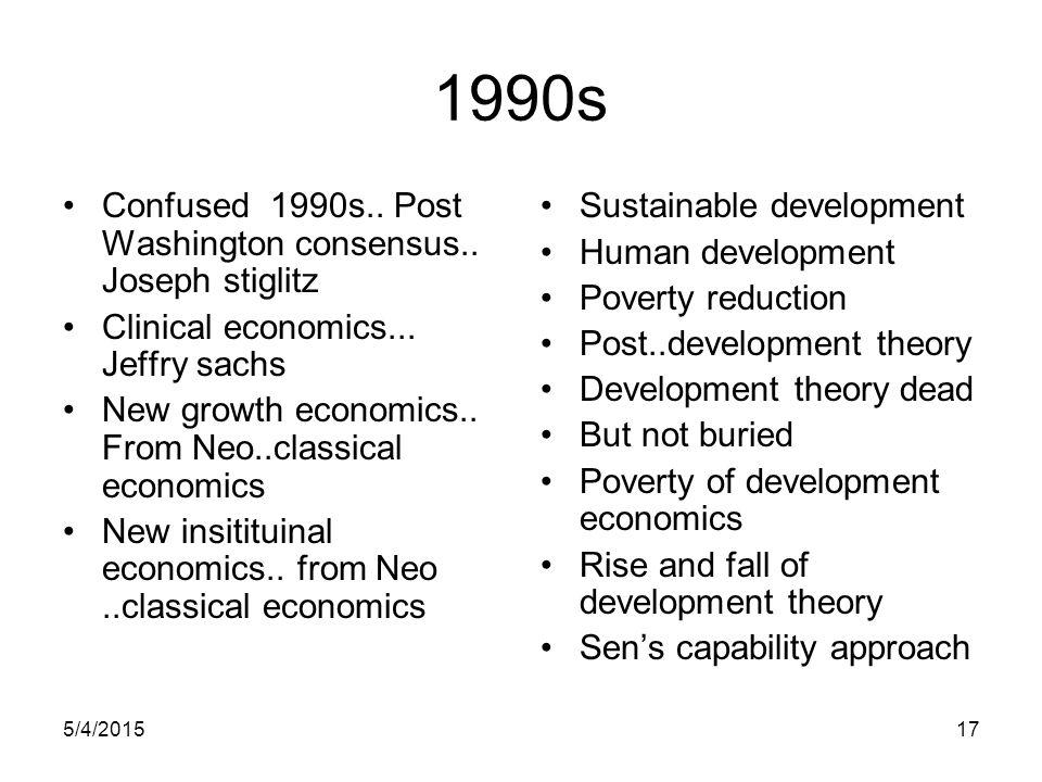 1990s Confused 1990s.. Post Washington consensus.. Joseph stiglitz