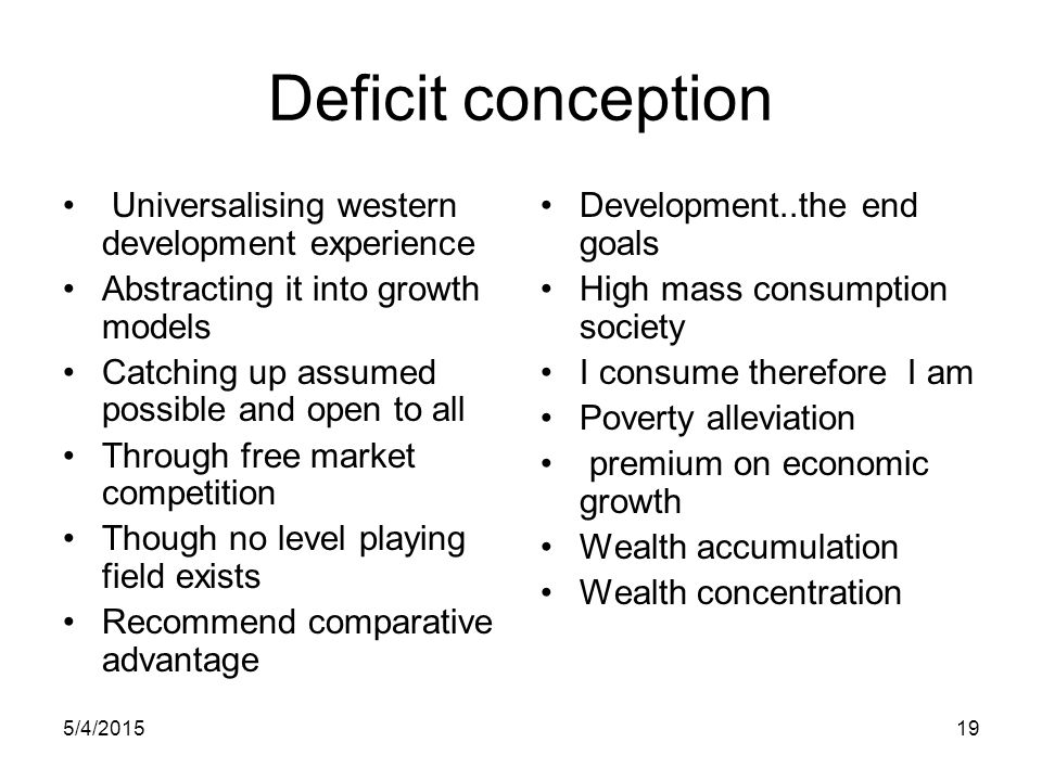 Deficit conception Universalising western development experience
