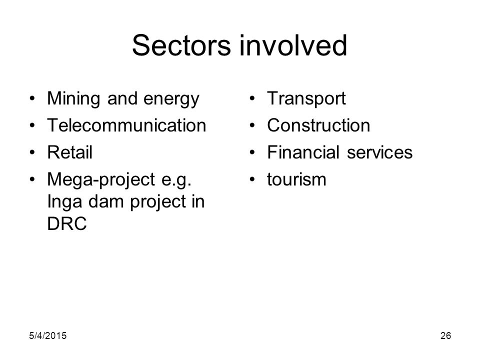 Sectors involved Mining and energy Telecommunication Retail