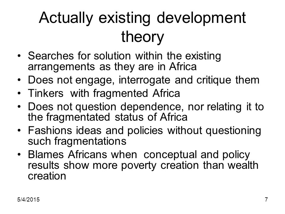 Actually existing development theory