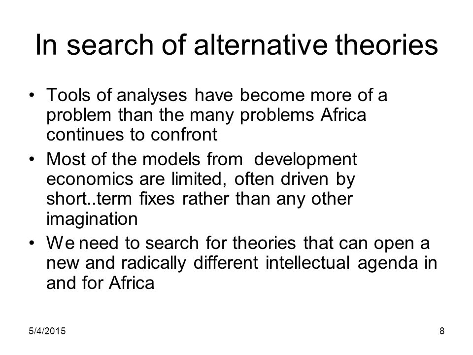 In search of alternative theories