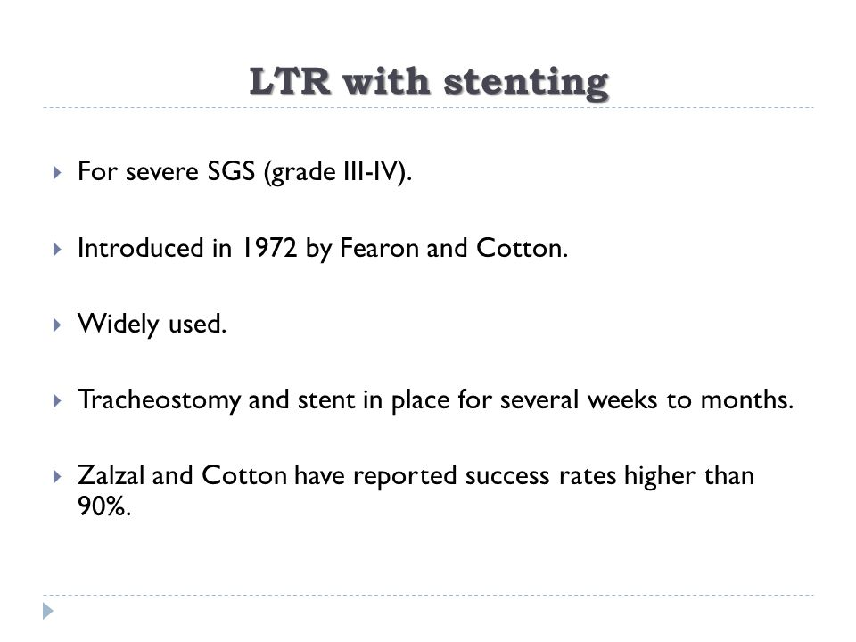 LTR with stenting For severe SGS (grade III-IV).