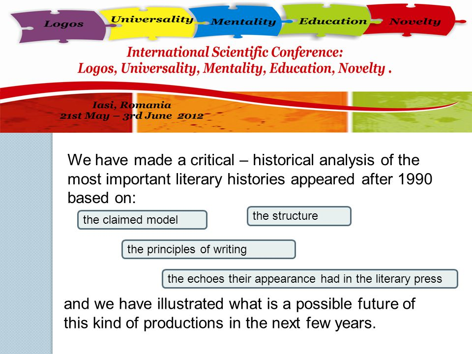We have made a critical – historical analysis of the most important literary histories appeared after 1990 based on: