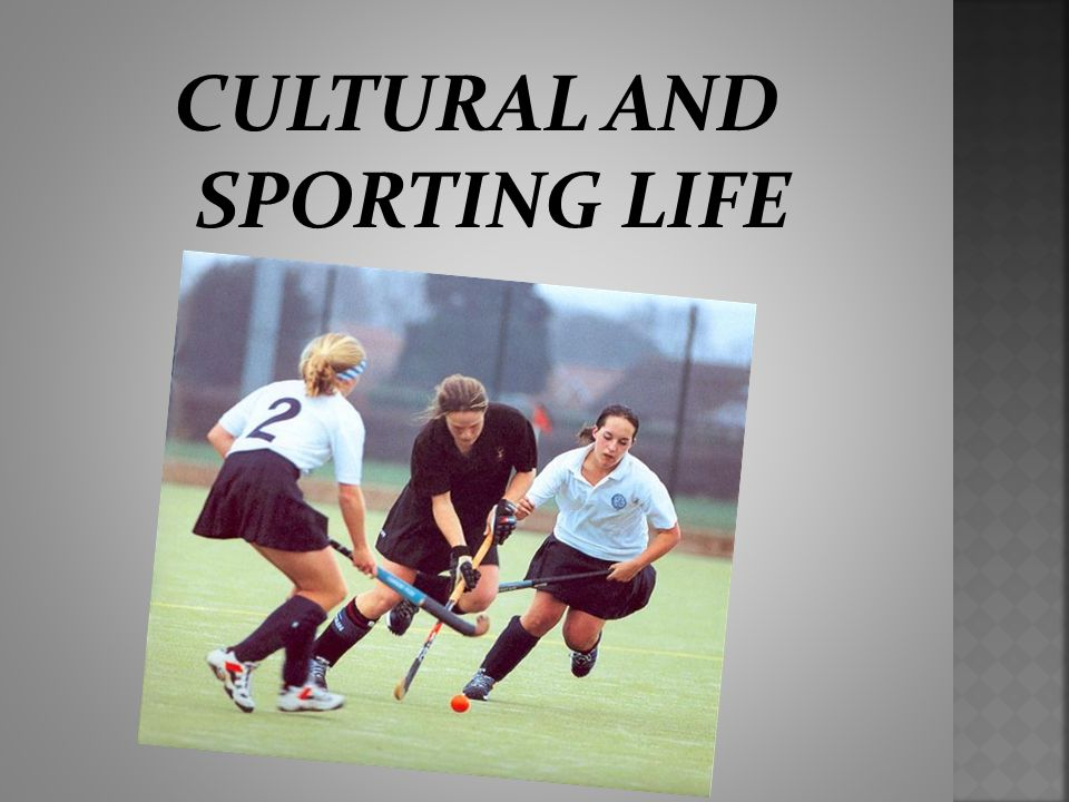 CULTURAL AND SPORTING LIFE