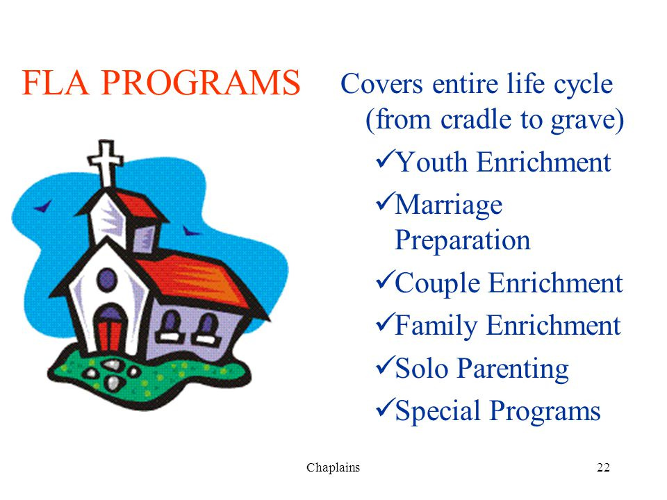 FLA PROGRAMS Covers entire life cycle (from cradle to grave)