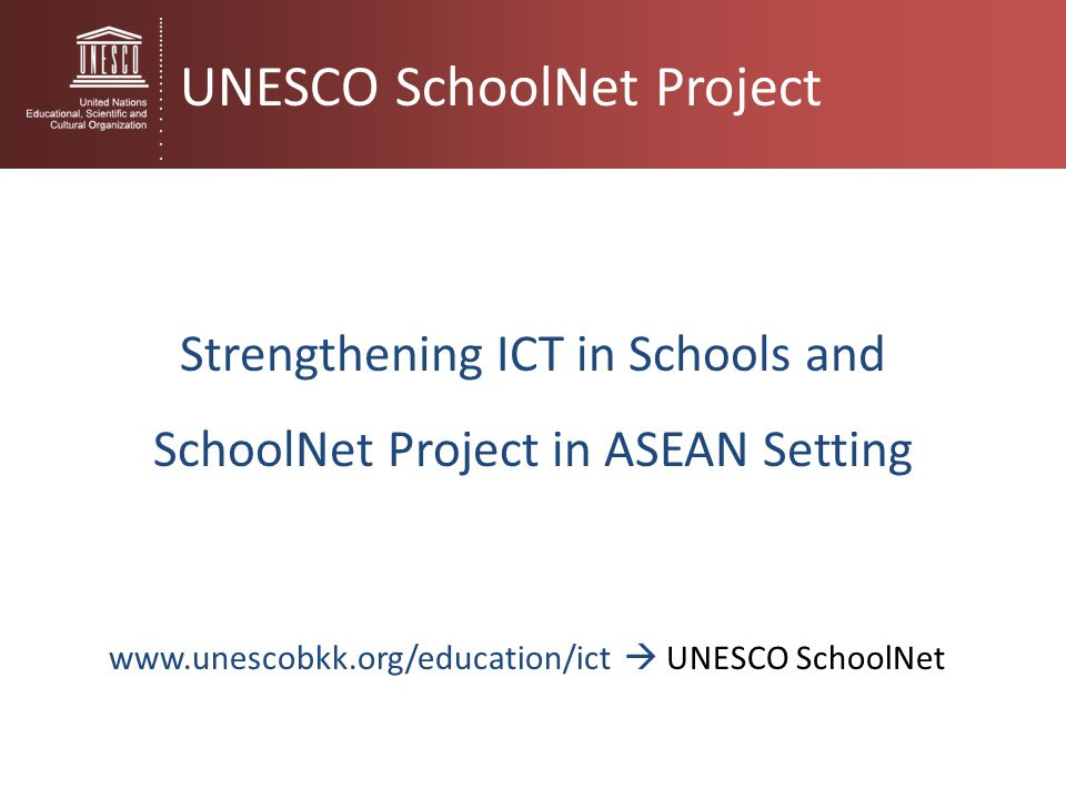 Strengthening ICT in Schools and SchoolNet Project in ASEAN Setting